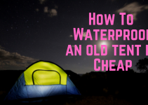 how to waterproof an old tent in cheap