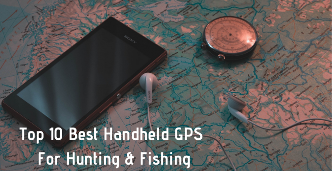 Top 10 Best handheld gps for hunting and fishing
