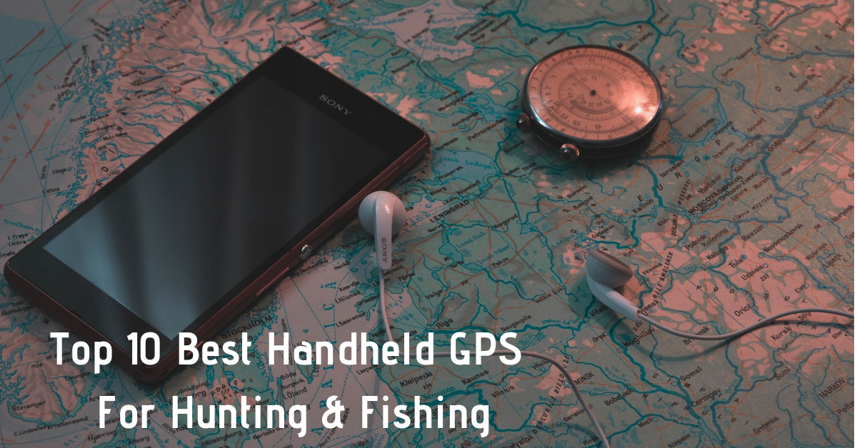 Top 10 Best Handheld GPS For Hunting & Fishing 2020 Reviews 11