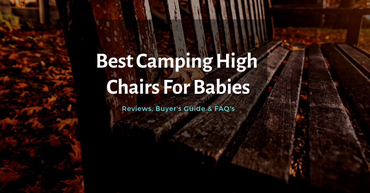 Top 10 Best camping high chairs-min