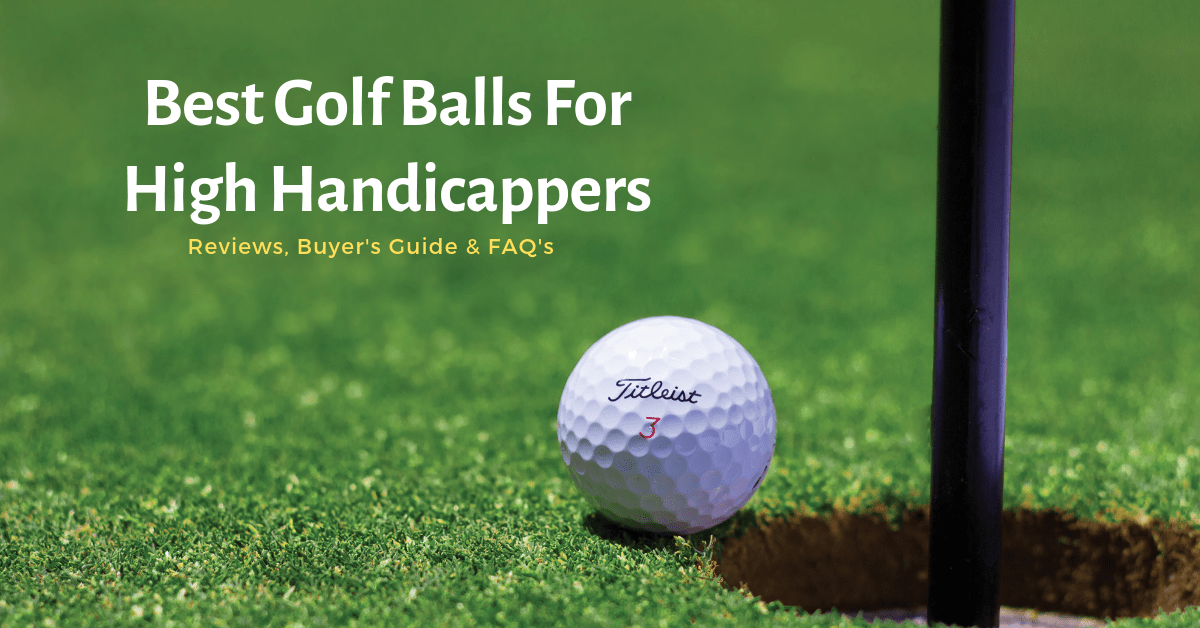 Best Golf Balls For High Handicappers 2021 Reviews