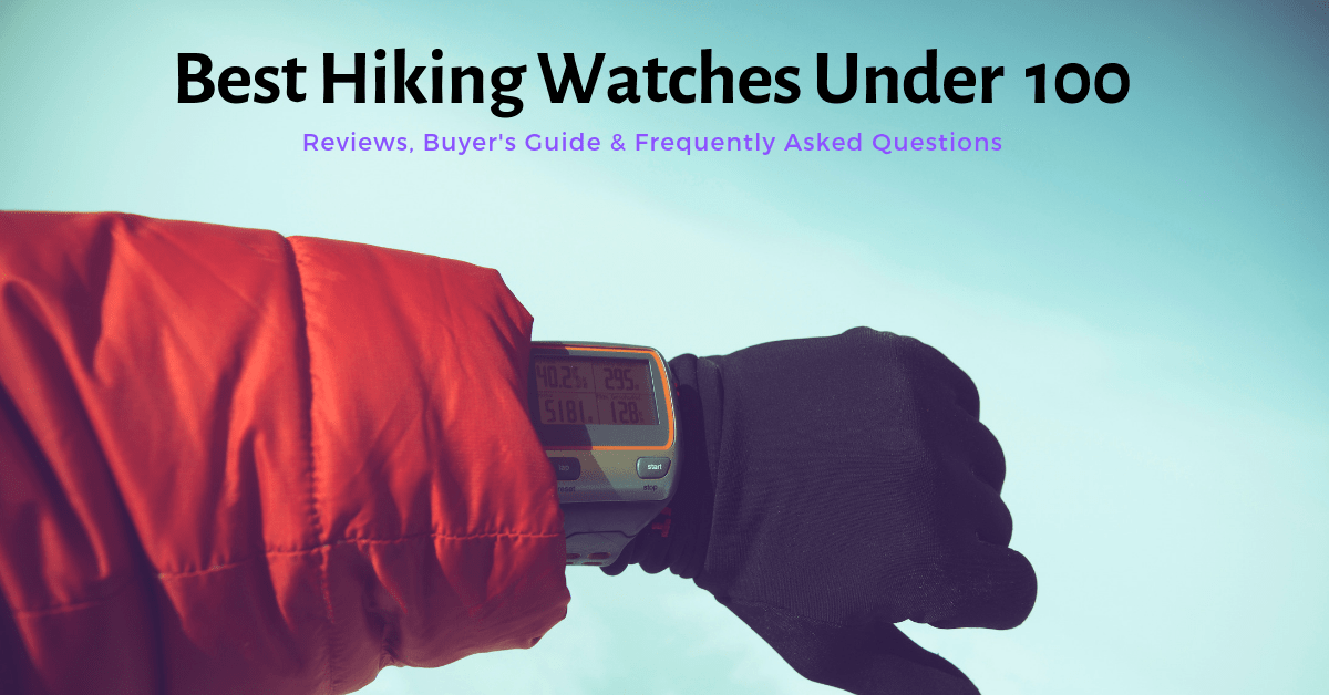 Top 10 best hiking watches under 100-min