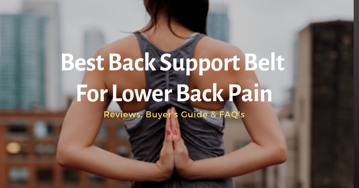 Best Back Support Belt For Lower Back Pain 2021 Reviews