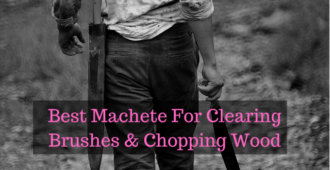 top 10 best machets for clearing brushes-min