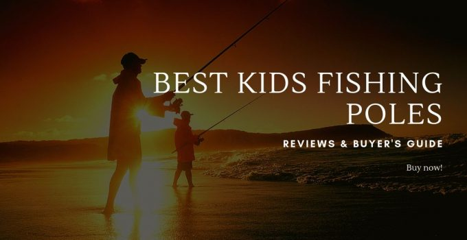 best kids fishing poles