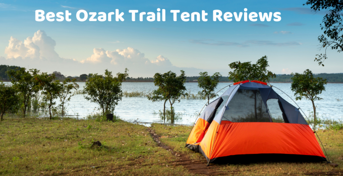 best ozark trail tent reviews