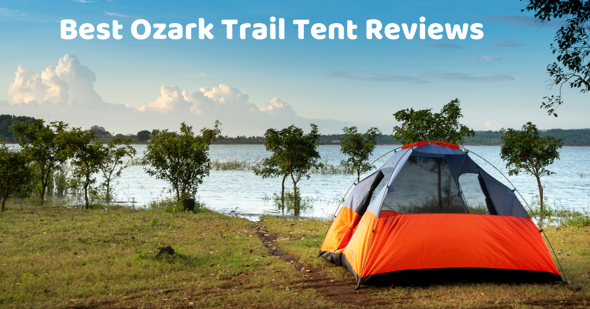 Best Ozark Trail Tents For The Money In 2021 Reviews